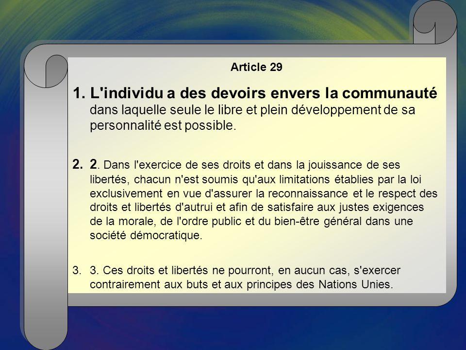 Article 29 L individu a des devoirs envers la communauté dans laquelle seule le libre et plein développement de sa personnalité est possible.