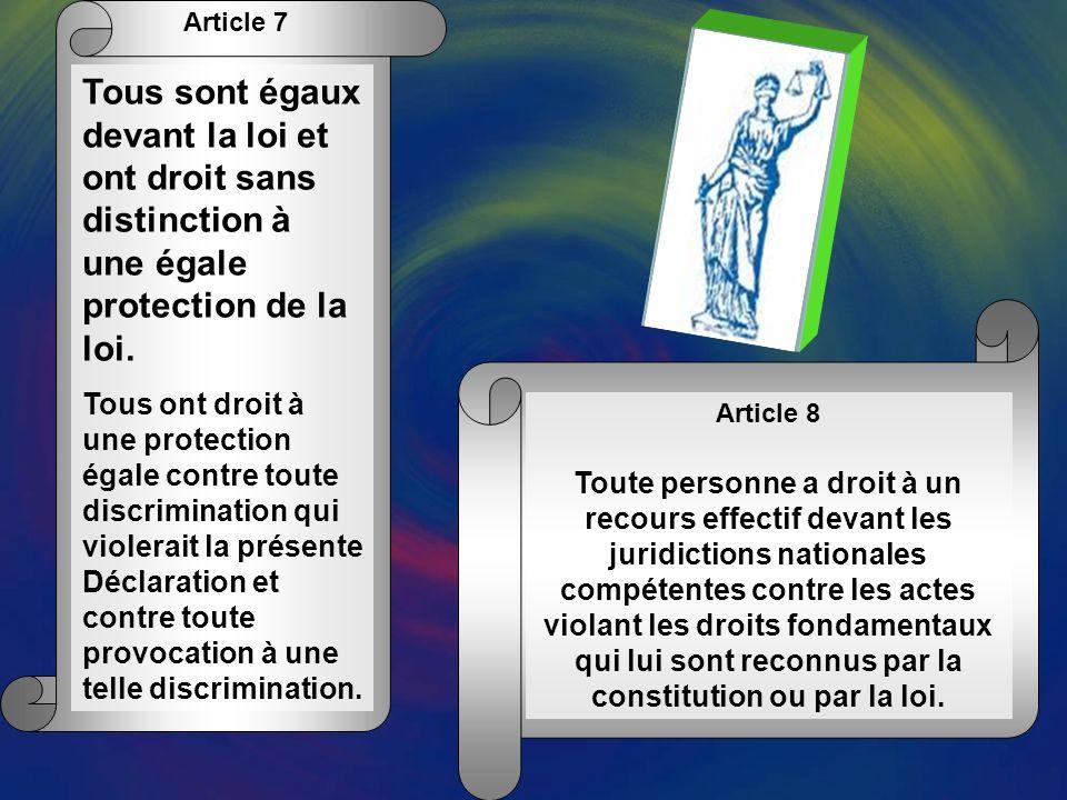 Article 7 Tous sont égaux devant la loi et ont droit sans distinction à une égale protection de la loi.