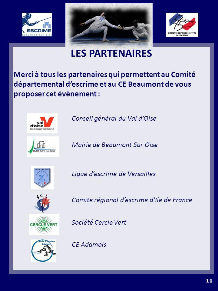 LES PARTENAIRES Merci à tous les partenaires qui permettent au Comité départemental d'escrime et au CE Beaumont de vous proposer cet évènement :