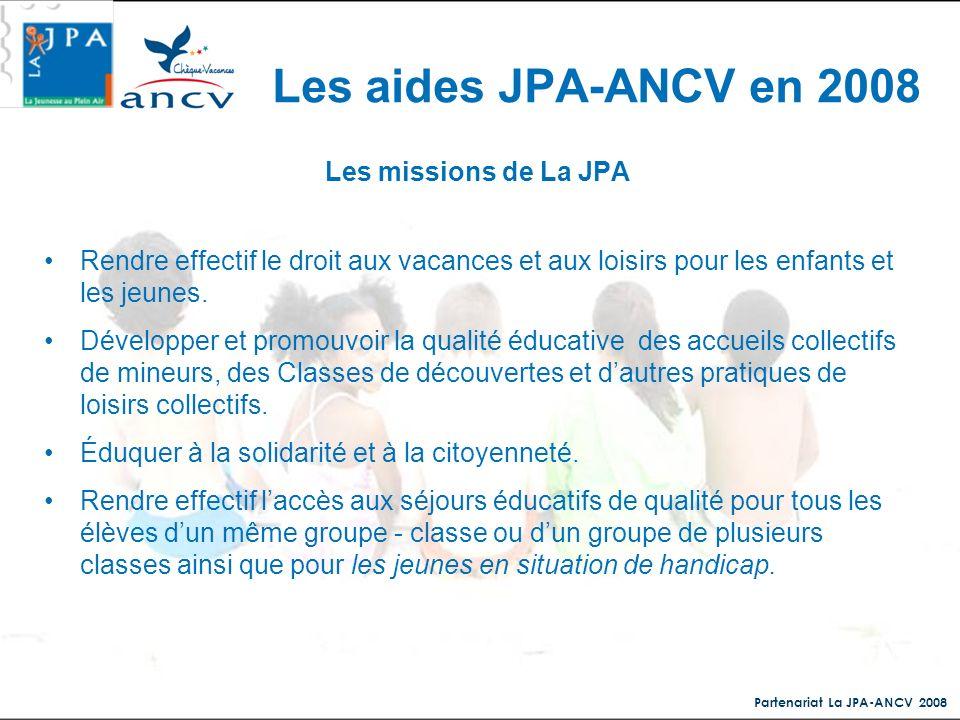 Les aides JPA-ANCV en 2008 Les missions de La JPA