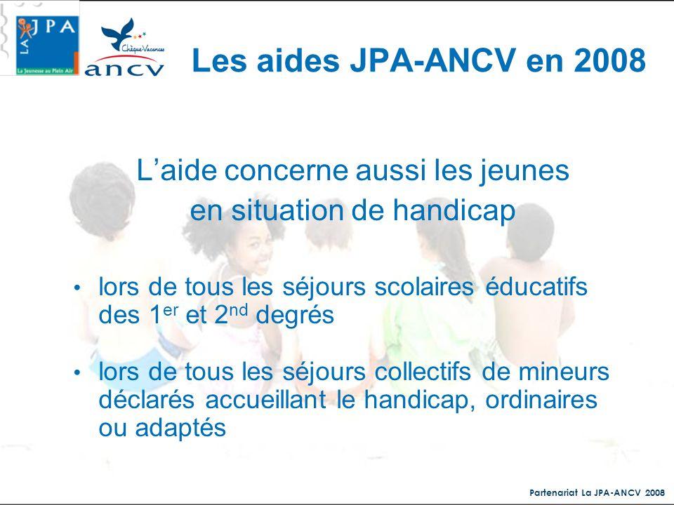 Les aides JPA-ANCV en 2008 L'aide concerne aussi les jeunes