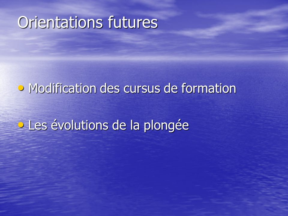 Orientations futures Modification des cursus de formation