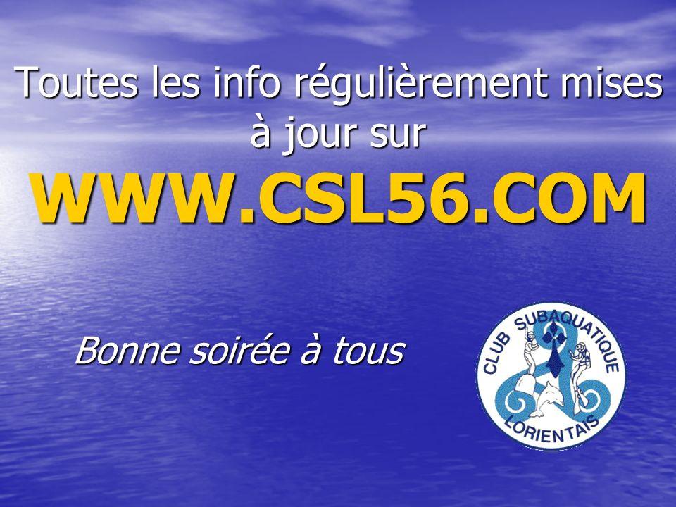 Toutes les info régulièrement mises à jour sur WWW.CSL56.COM