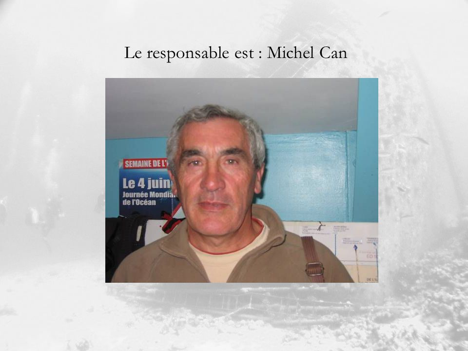 Le responsable est : Michel Can