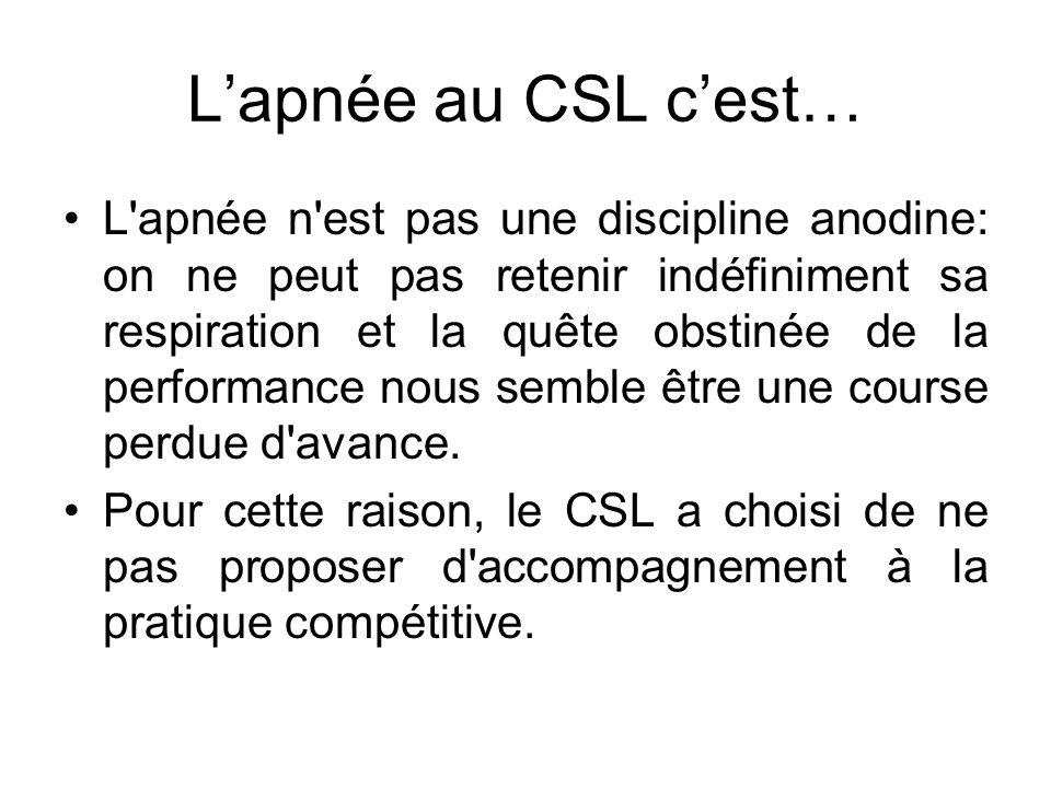L'apnée au CSL c'est…