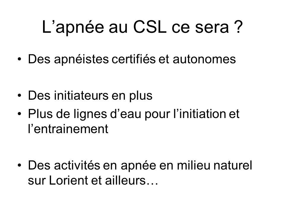 L'apnée au CSL ce sera Des apnéistes certifiés et autonomes