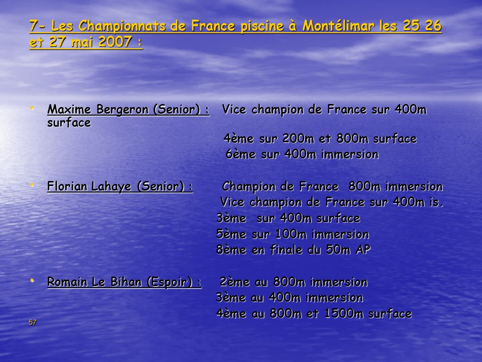 7- Les Championnats de France piscine à Montélimar les 25 26 et 27 mai 2007 :