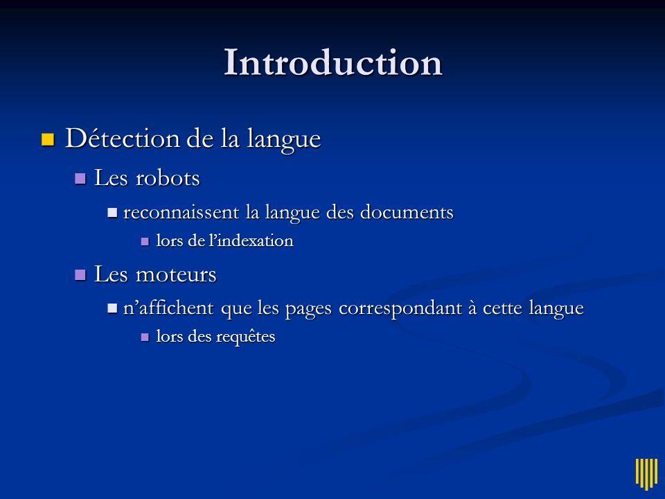Introduction Détection de la langue Les robots Les moteurs
