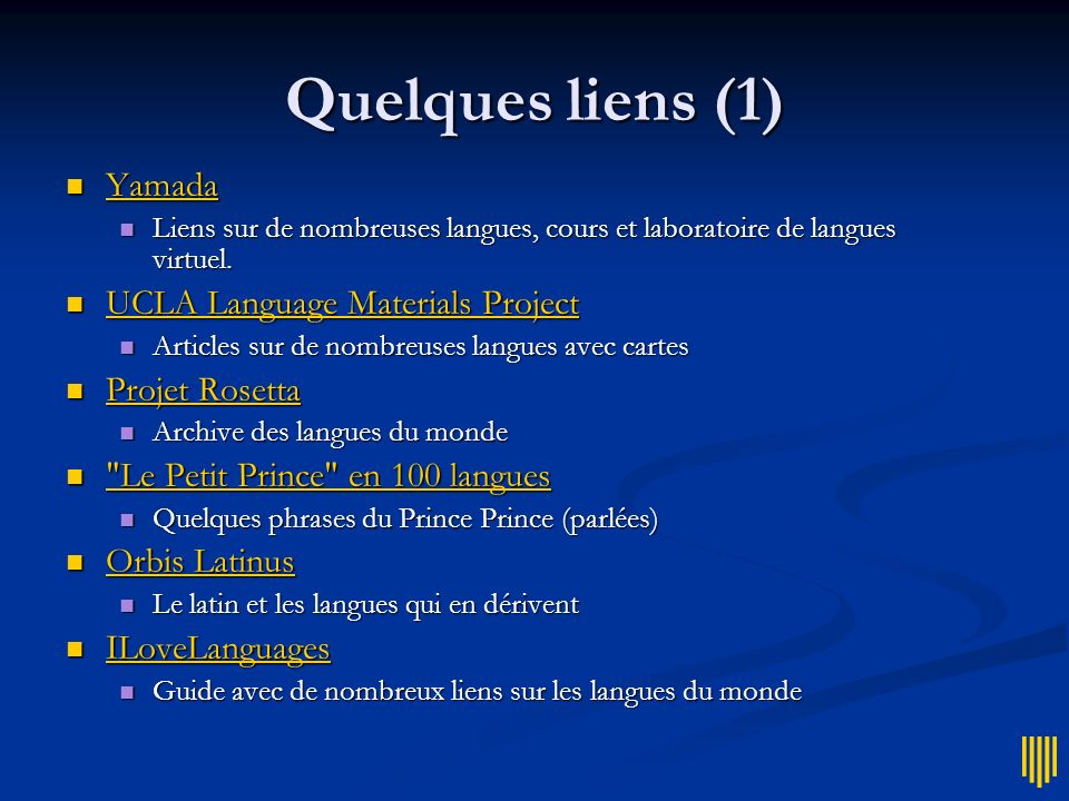 Quelques liens (1) Yamada UCLA Language Materials Project