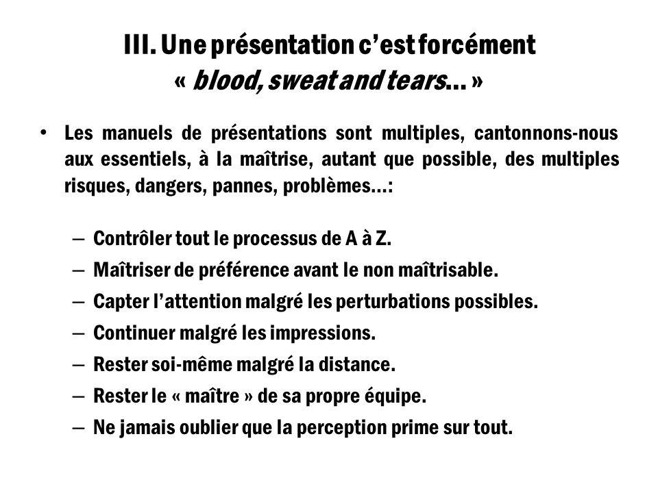 III. Une présentation c'est forcément « blood, sweat and tears… »