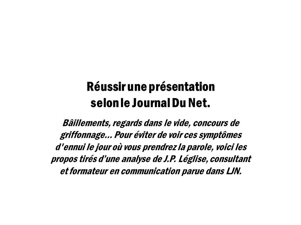 Réussir une présentation selon le Journal Du Net.