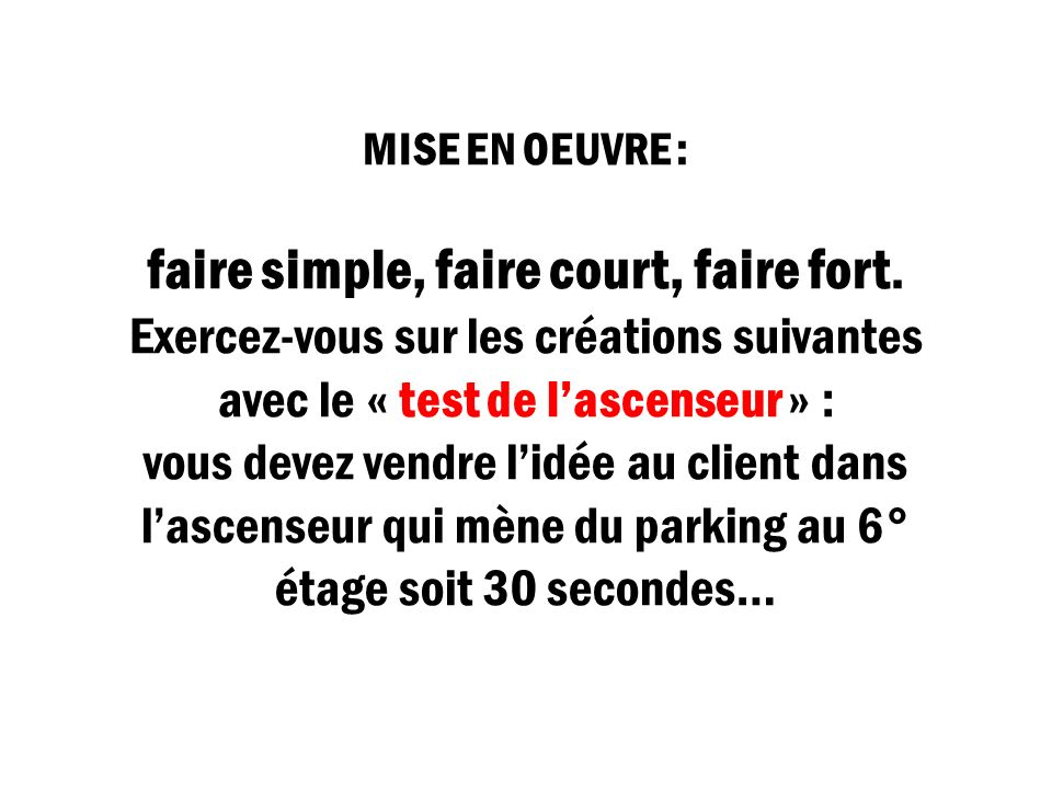 MISE EN OEUVRE : faire simple, faire court, faire fort