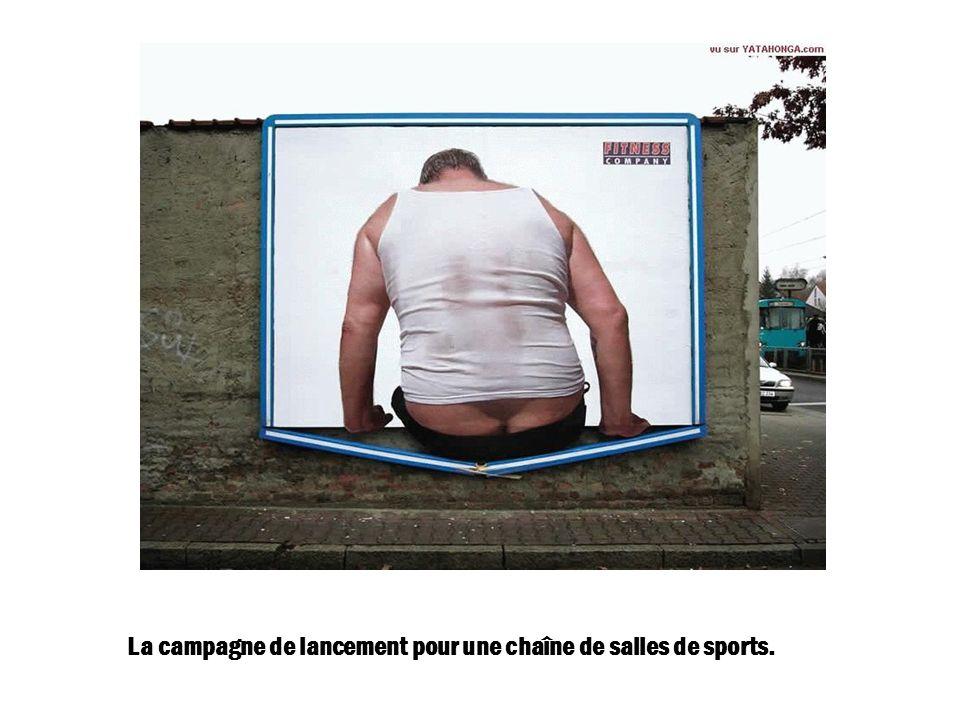 La campagne de lancement pour une chaîne de salles de sports.