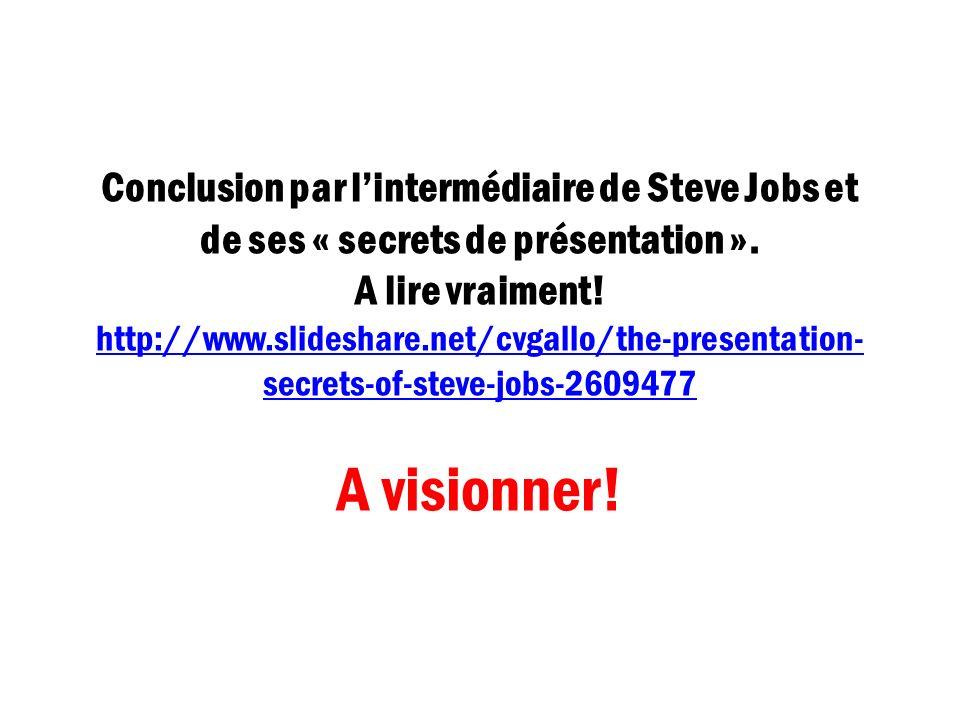 Conclusion par l'intermédiaire de Steve Jobs et de ses « secrets de présentation ».