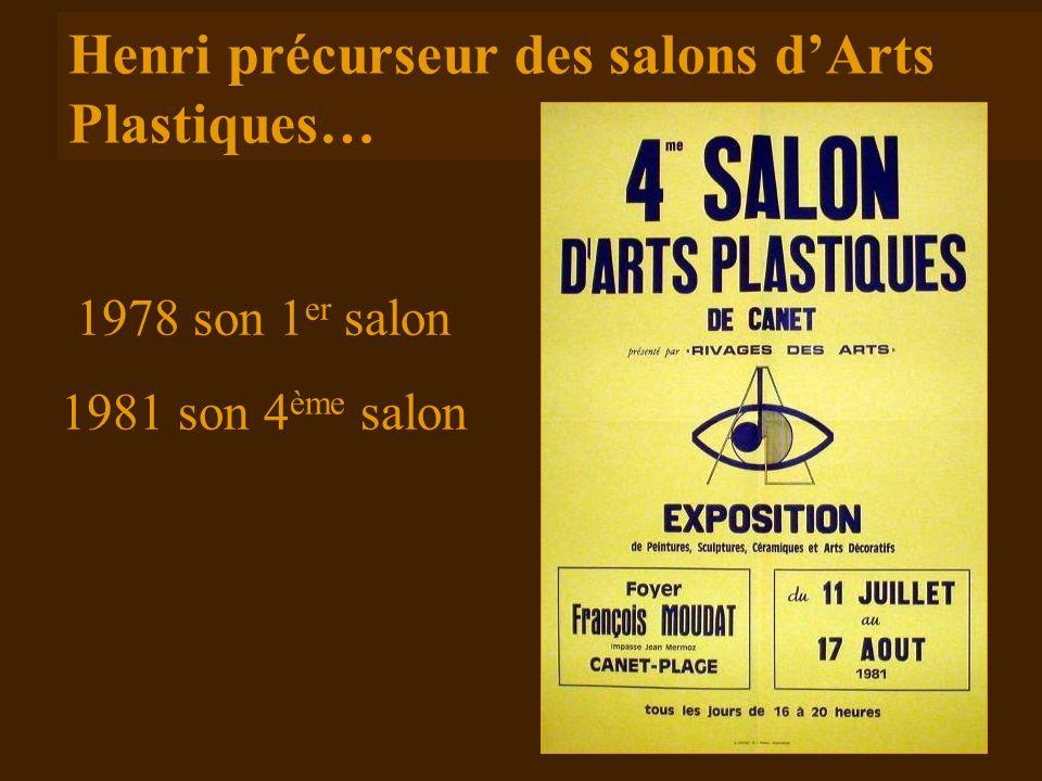 Henri précurseur des salons d'Arts Plastiques…