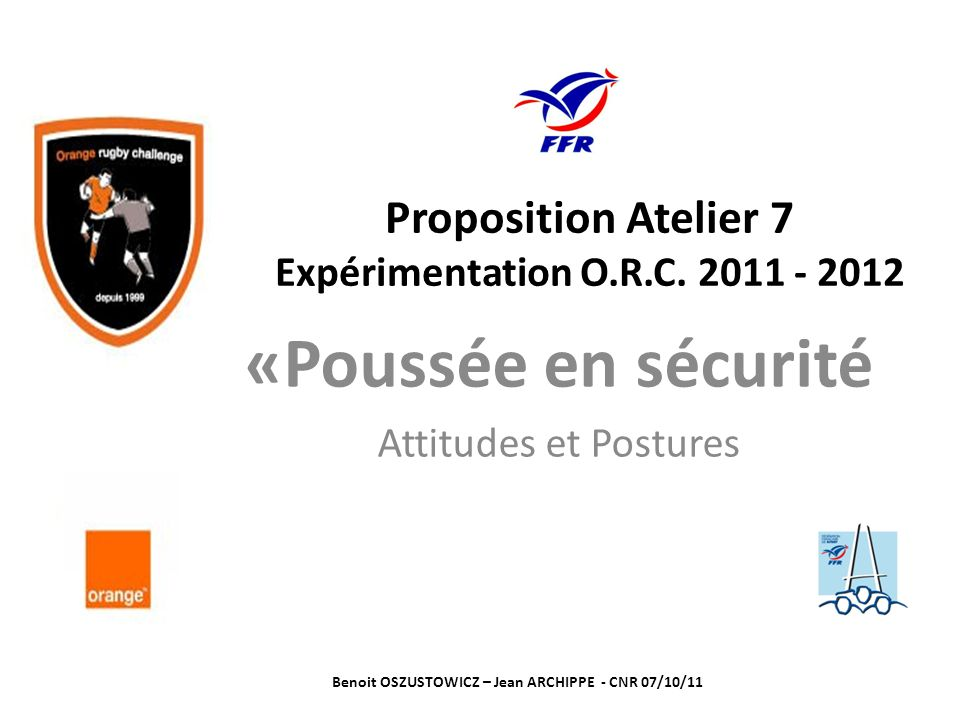Proposition Atelier 7 Expérimentation O.R.C. 2011 - 2012