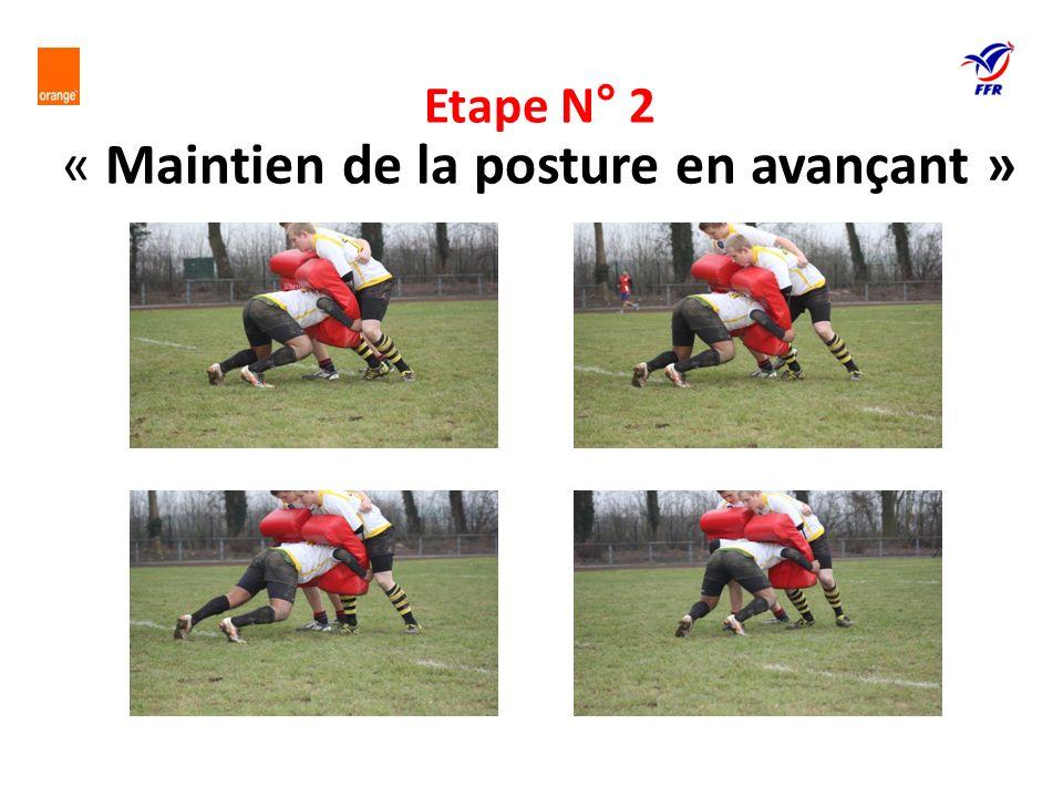 Etape N° 2 « Maintien de la posture en avançant »