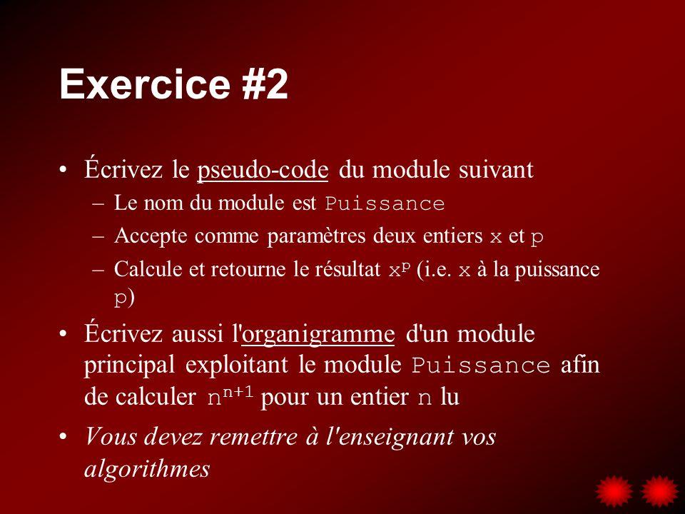 Exercice #2 Écrivez le pseudo-code du module suivant