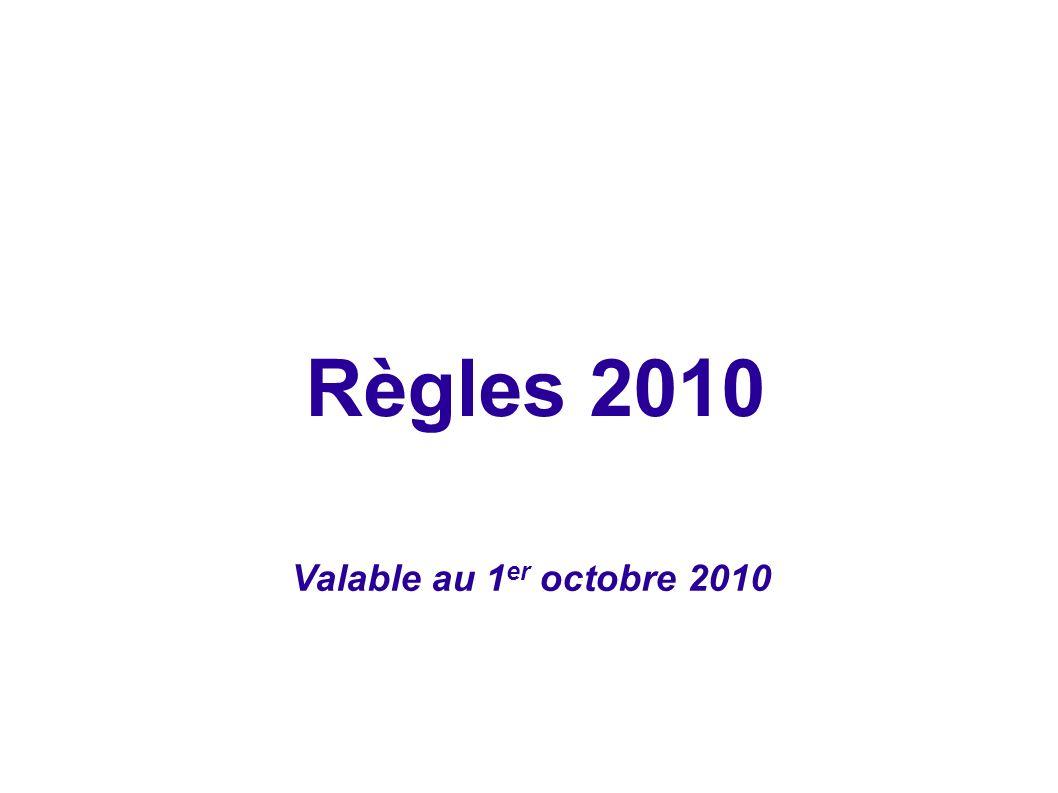 Règles 2010 Valable au 1er octobre 2010