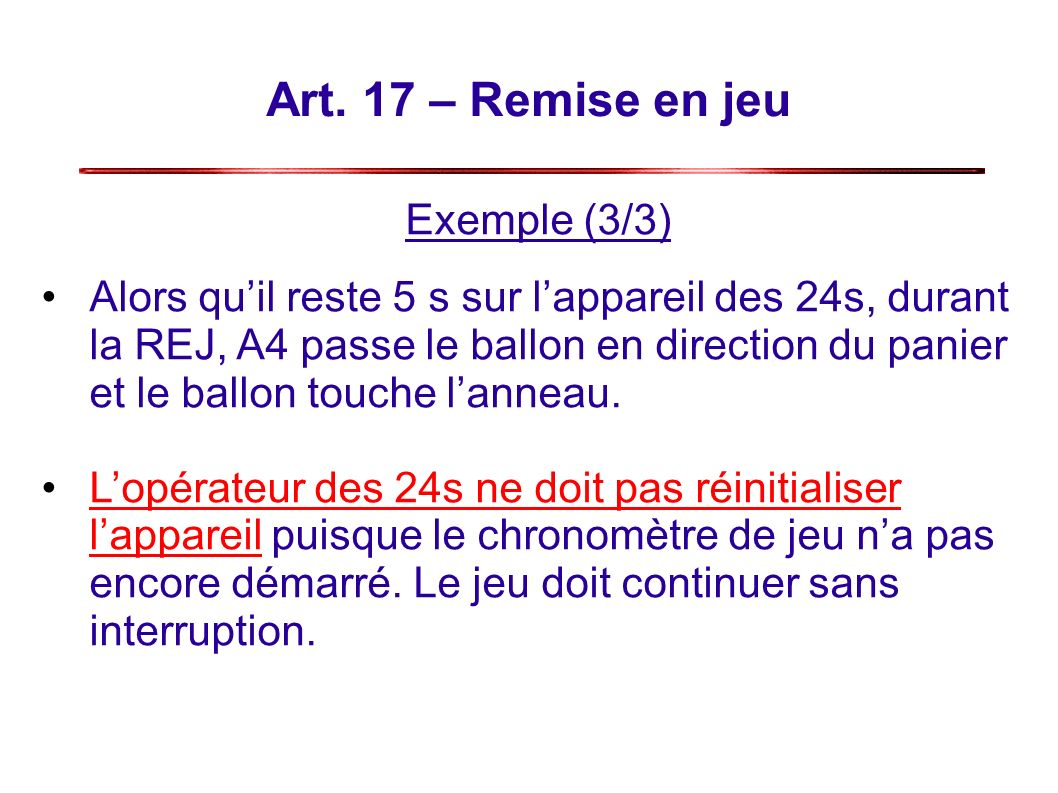 Art. 17 – Remise en jeu Exemple (3/3)