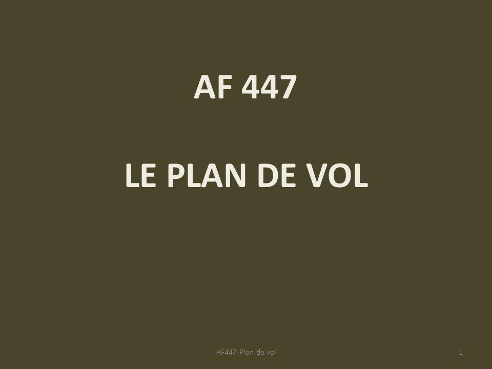 AF 447 LE PLAN DE VOL AF447-Plan de vol