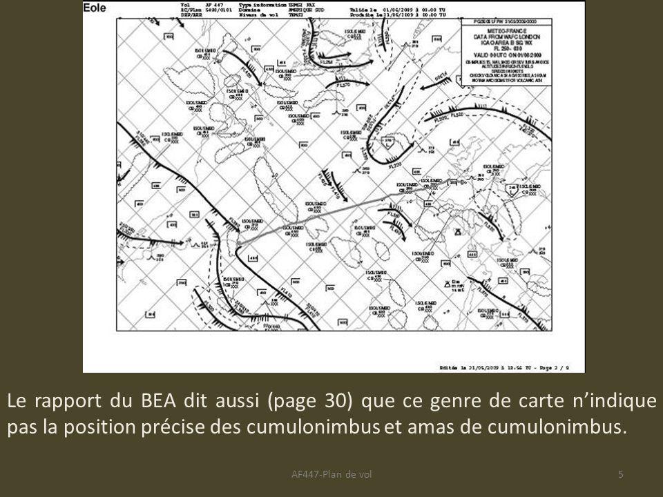 Le rapport du BEA dit aussi (page 30) que ce genre de carte n'indique pas la position précise des cumulonimbus et amas de cumulonimbus.