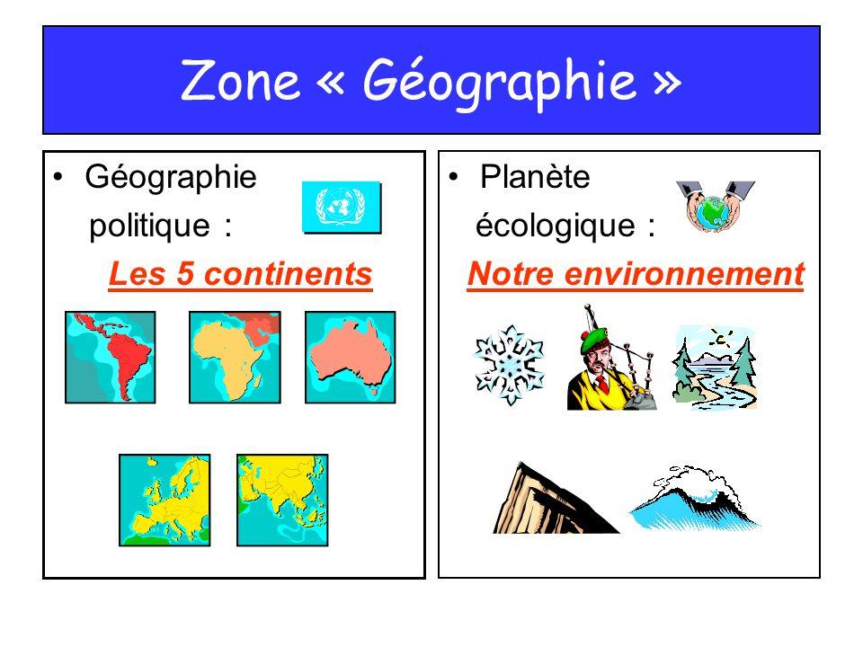 Zone « Géographie » Géographie politique : Les 5 continents Planète