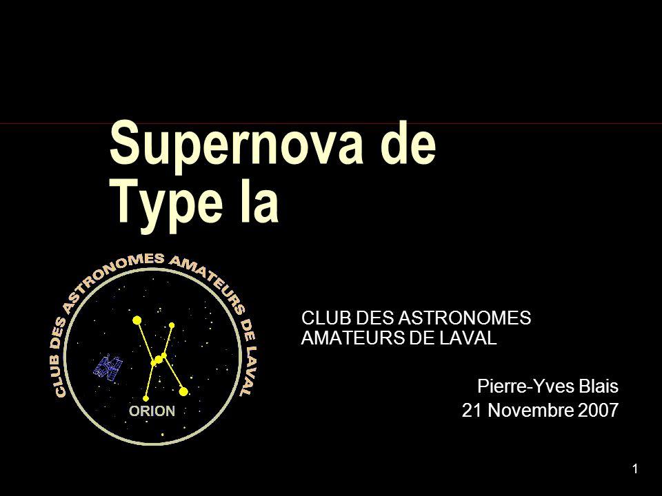 Supernova de Type Ia CLUB DES ASTRONOMES AMATEURS DE LAVAL