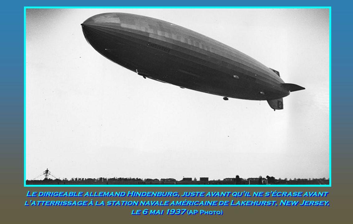 Le dirigeable allemand Hindenburg, juste avant qu il ne s écrase avant l atterrissage à la station navale américaine de Lakehurst, New Jersey, le 6 mai 1937 (AP Photo)