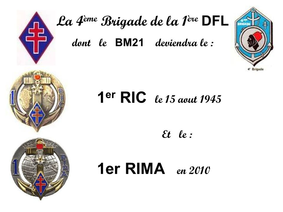 La 4ème Brigade de la 1ère DFL dont le BM21 deviendra le :