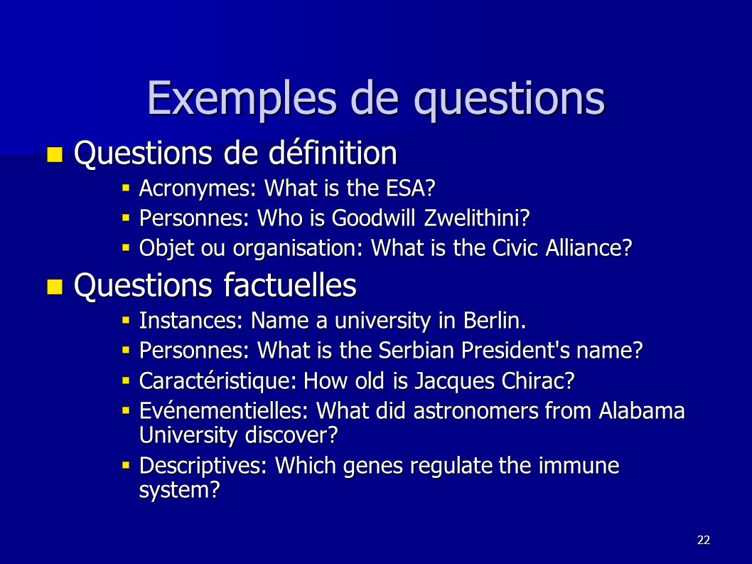 Exemples de questions Questions de définition Questions factuelles