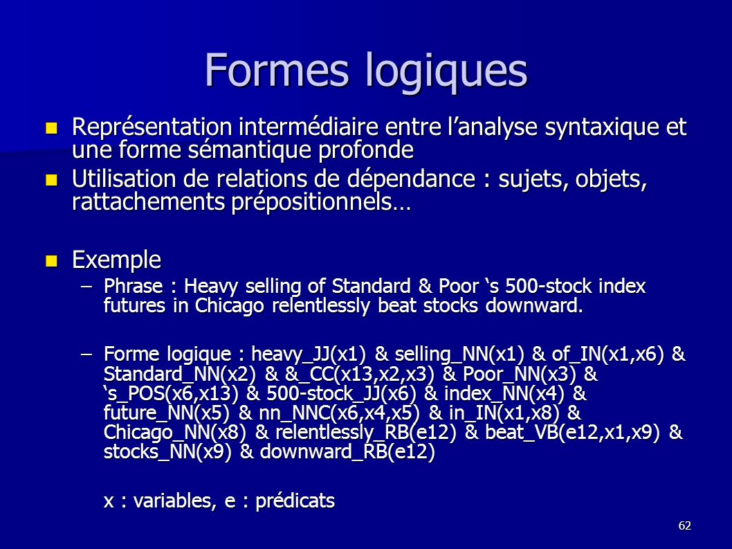 Formes logiques Représentation intermédiaire entre l'analyse syntaxique et une forme sémantique profonde.