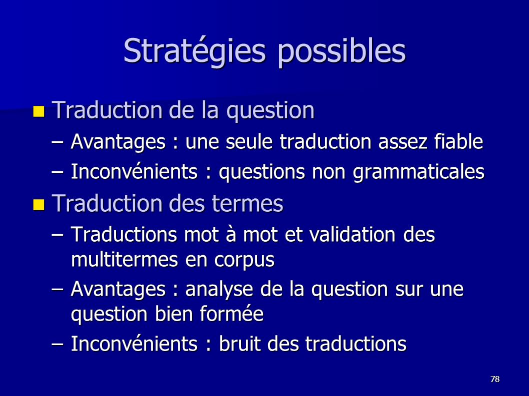 Stratégies possibles Traduction de la question Traduction des termes