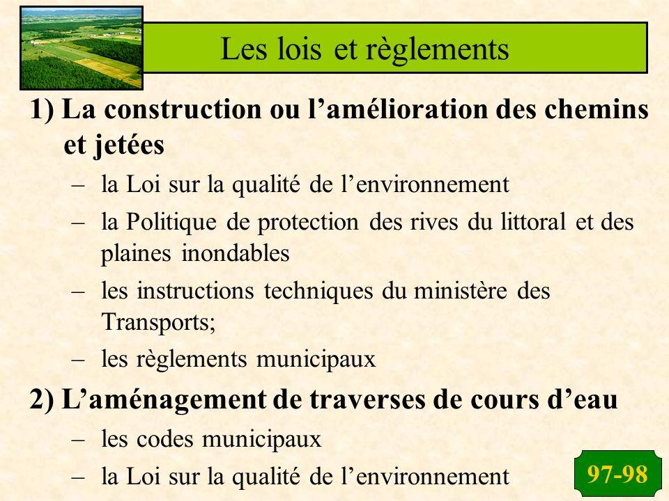 Les lois et règlements 1) La construction ou l'amélioration des chemins et jetées. la Loi sur la qualité de l'environnement.