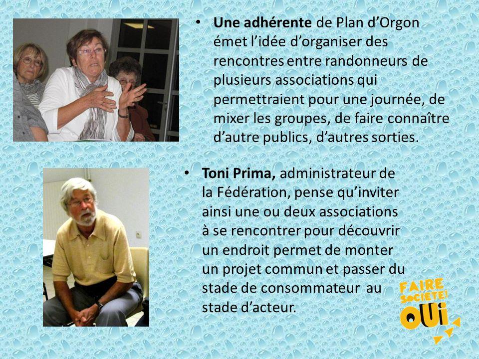 Une adhérente de Plan d'Orgon émet l'idée d'organiser des rencontres entre randonneurs de plusieurs associations qui permettraient pour une journée, de mixer les groupes, de faire connaître d'autre publics, d'autres sorties.