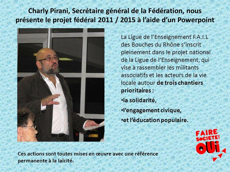 Charly Pirani, Secrétaire général de la Fédération, nous présente le projet fédéral 2011 / 2015 à l'aide d'un Powerpoint