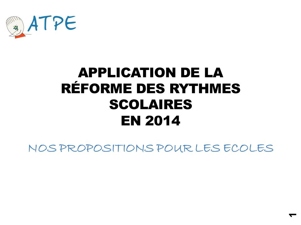 APPLICATION DE LA RÉFORME DES RYTHMES SCOLAIRES EN 2014 NOS PROPOSITIONS POUR LES ECOLES