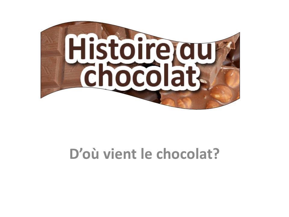 D'où vient le chocolat