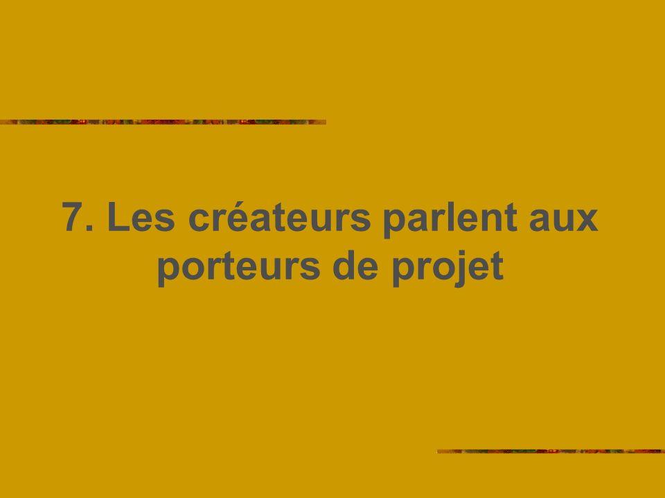 7. Les créateurs parlent aux porteurs de projet