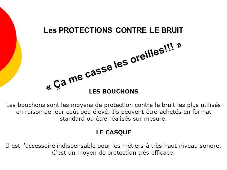 Les PROTECTIONS CONTRE LE BRUIT « Ça me casse les oreilles!!! »
