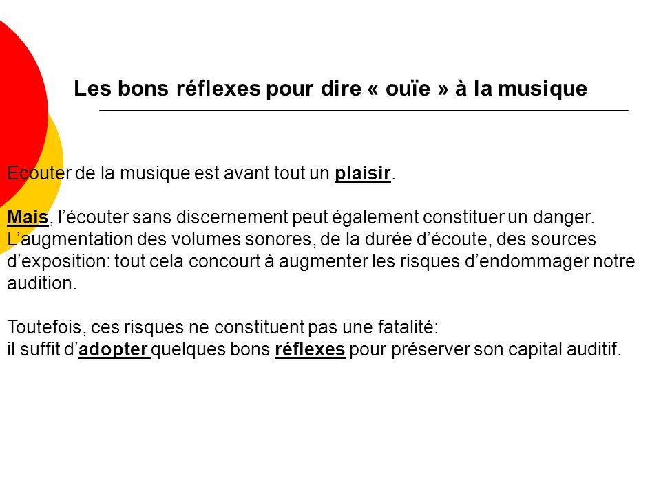 Les bons réflexes pour dire « ouïe » à la musique