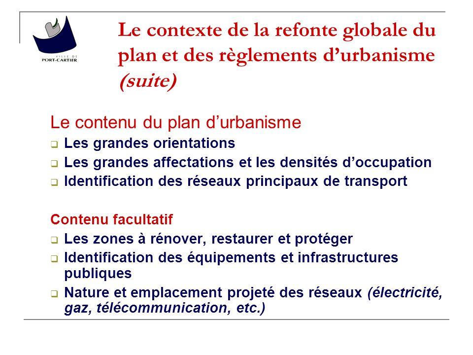 Le contexte de la refonte globale du plan et des règlements d'urbanisme (suite)