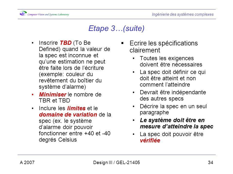 Etape 3…(suite) Ecrire les spécifications clairement