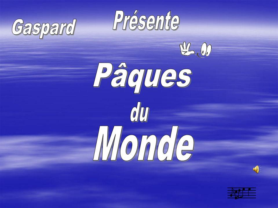 Présente Gaspard Pâques du Monde