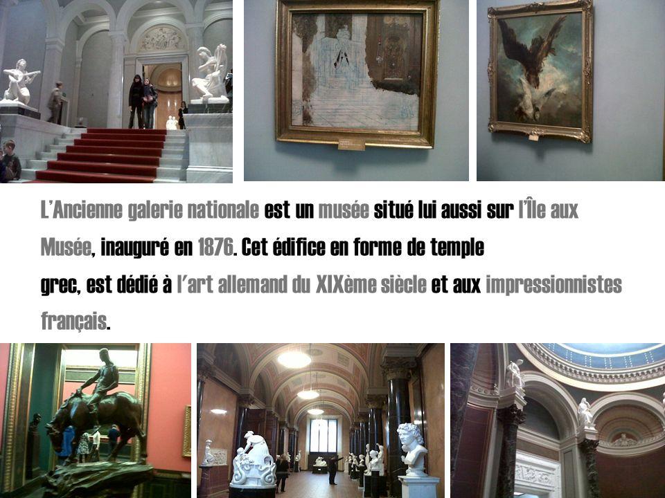 L'Ancienne galerie nationale est un musée situé lui aussi sur l'Île aux