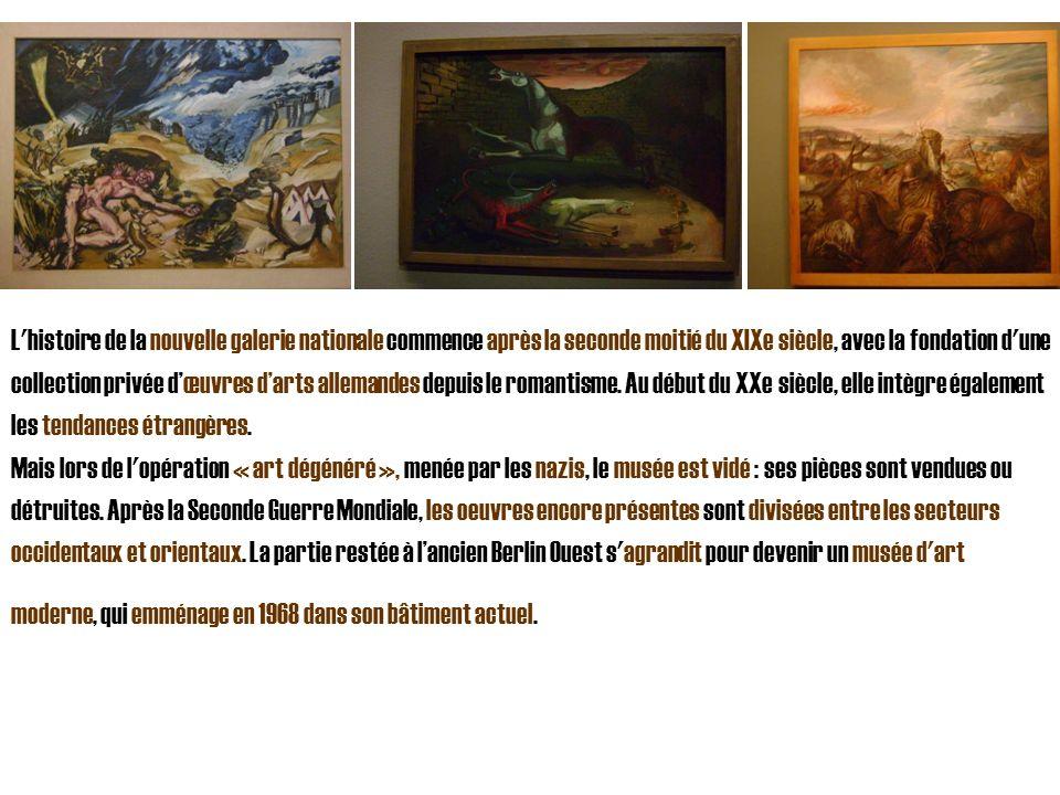 L histoire de la nouvelle galerie nationale commence après la seconde moitié du XIXe siècle, avec la fondation d une