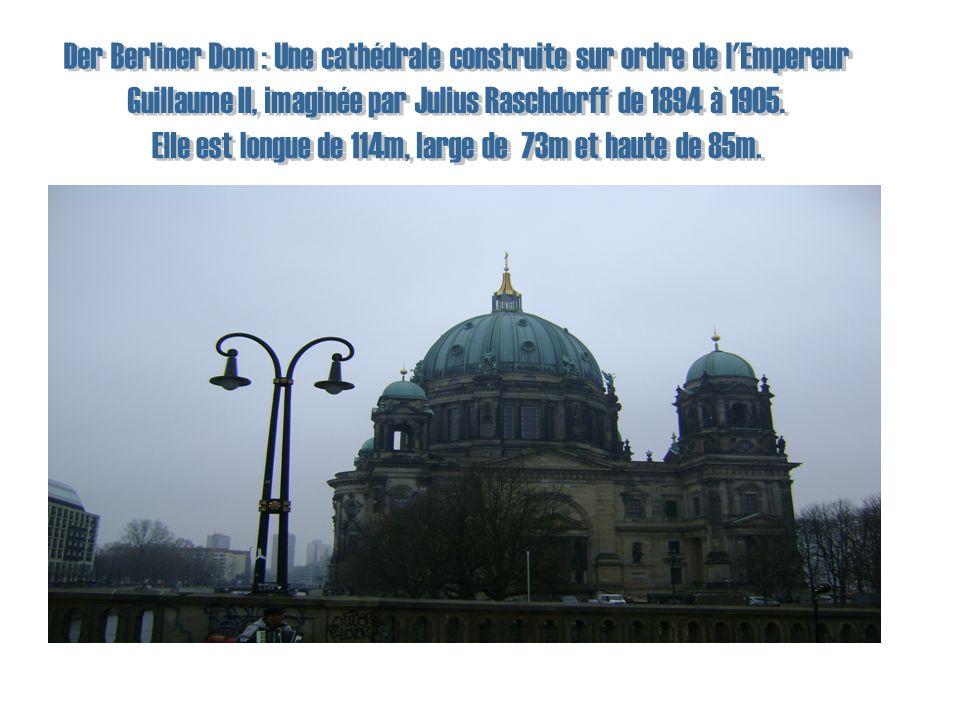 Der Berliner Dom : Une cathédrale construite sur ordre de l Empereur
