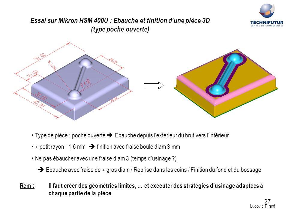 Essai sur Mikron HSM 400U : Ebauche et finition d'une pièce 3D (type poche ouverte)