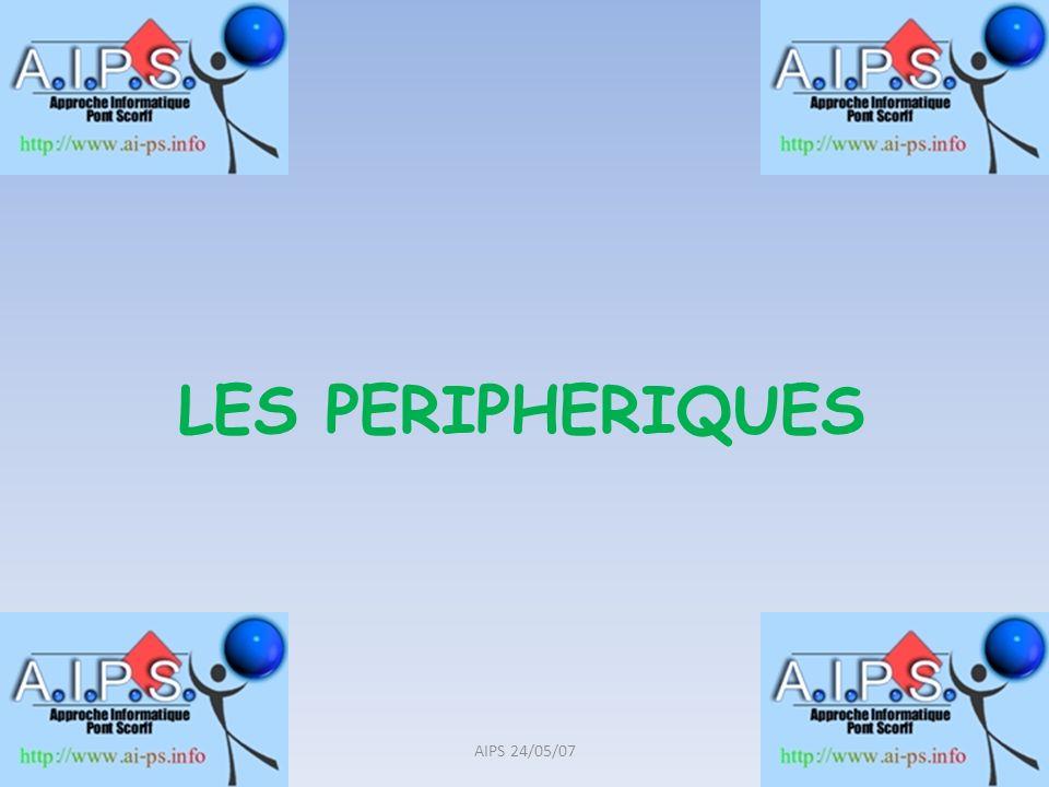LES PERIPHERIQUES AIPS 24/05/07