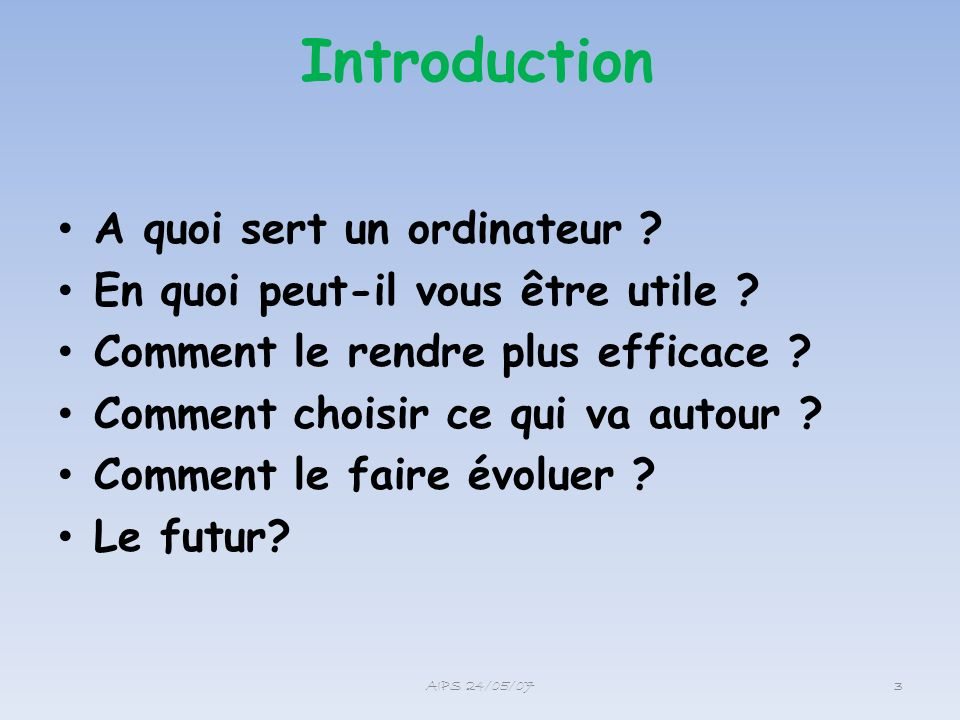 Introduction A quoi sert un ordinateur